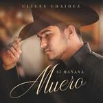 Si Mañana Muero (Cd Single) Ulices Chaidez