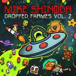 Dropped Frames, Volume 2 Mike Shinoda