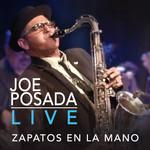 Zapatos En La Mano: Live Joe Posada
