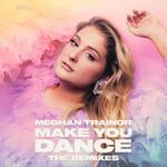 Make You Dance (The Remixes) (Ep) Meghan Trainor