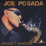 Sweet Smoke Joe Posada