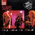 Diez A�os De Rock Los Suaves