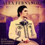 Te Lo Digo Porque Te Conozco (Cd Single) Alex Fernandez
