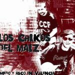 Miedo Y Asco En Valencia Los Chikos Del Maiz