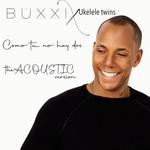Como Tu No Hay Dos (Acoustic Version) (Cd Single) Buxxi