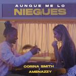 Aunque Me Lo Niegues (Featuring Amenazzy) (Cd Single) Corina Smith