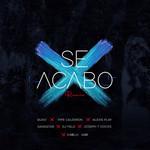 Se Acabo (Ft. Pipe Calderon, Alexis Play, Gangster, Dj Felo, Joseph 7 Voices) (Remix) (Cd Single) Buxxi