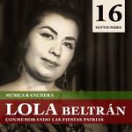 Musica Ranchera: Conmemorando Las Fiestas Patrias Lola Beltran