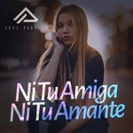 Ni Tu Amiga Ni Tu Amante (Cd Single) Agus Padilla