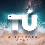 Y Tu... (Cd Single) Alexander Acha