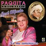 No Me Amenaces Paquita La Del Barrio