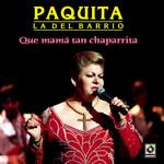 Que Mama Tan Chaparrita Paquita La Del Barrio