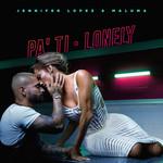 Pa' Ti + Lonely (Featuring Maluma) (Cd Single) Jennifer Lopez