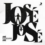 Jose Por Siempre Jose Jose Jose