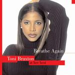 Breathe Again: Toni Braxton At Her Best Toni Braxton