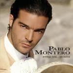 Entrega Total: Los Exitos Pablo Montero
