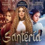 Santeria (Featuring Danna Paola & Denise Rosenthal) (Cd Single) Lola Indigo