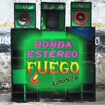Mantenlo Prendido (Fuego Remixes) (Ep) Bomba Estereo