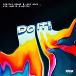 Do It! (Featuring Kim Loaiza & Azteck) (Cd Single) Dimitri Vegas & Like Mike