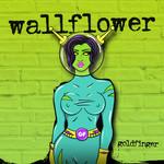 Wallflower (Cd Single) Goldfinger