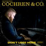 Don't Lose Hope (Cd Single) Cochren & Co.