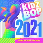 Kidz Bop 2021 Kidz Bop Kids