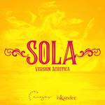 Sola (Featuring Estefania Rojas) (Version Acustica) (Cd Single) Iskander