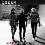 Live Around The World Queen + Adam Lambert
