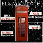 Llamandote (Ft. Jota Mendoza, Mr Steve, Pipe Calderon, Xelxo, Cayito Dangond, Vaech) (Cd Single) Buxxi