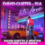 Let's Love (Featuring Sia) (David Guetta & Morten Future Rave Remix) (Cd Single) David Guetta
