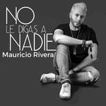No Le Digas A Nadie (Cd Single) Mauricio Rivera