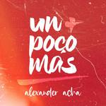 Un Poco Mas (Cd Single) Alexander Acha