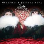 Entre Las Dos (Featuring Javiera Mena) (Cd Single) Miranda!