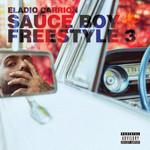 Sauce Boy Freestyle III (Cd Single) Eladio Carrion