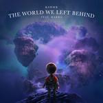 The World We Left Behind (Featuring Karra) (Cd Single) Kshmr