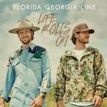 Life Rolls On Florida Georgia Line