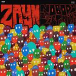 Nobody Is Listening Zayn