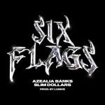 Six Flags (Featuring Slim Dollars) (Cd Single) Azealia Banks