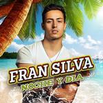Noche Y Dia (Cd Single) Fran Silva