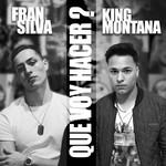 Que Voy Hacer? (Featuring King Montana) (Cd Single) Fran Silva