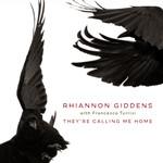 Calling Me Home (Featuring Francesco Turrisi) (Cd Single) Rhiannon Giddens