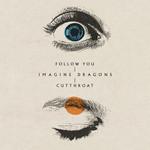 Follow You / Cutthroat (Cd Single) Imagine Dragons