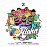 Aloha (Featuring Maluma, Beele, Rauw Alejandro & Darell) (Cd Single) Dj Luian & Mambo Kingz