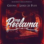 Me Reclama (Featuring Ozuna & Luigi 21 Plus) (Cd Single) Dj Luian & Mambo Kingz