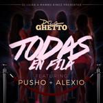 Todas En Fila (Featuring De La Ghetto, Pusho & Alexio) (Cd Single) Dj Luian & Mambo Kingz