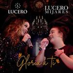 Gloria A Ti (Featuring Lucero Mijares) (Cd Single) Lucero