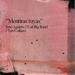 Mentiras Tuyas (Featuring Yan Collazo) (Cd Single) Jose Aguirre Y La Cali Salsa Big Band