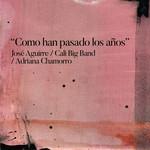 Como Han Pasado Los Años (Featuring Adriana Chamorro) (Cd Single) Jose Aguirre Y La Cali Salsa Big Band