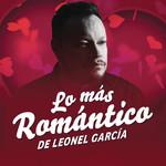 Lo Mas Romantico De Leonel Garcia (Ep) Leonel Garcia