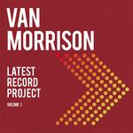 Latest Record Project: Volume 1 Van Morrison